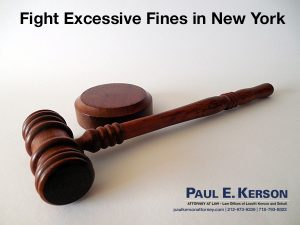 Fight Excessive Fines in New York Paul Kerson Attorney